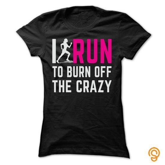 comfort-i-run-to-burn-off-the-crazy-tee-shirts-clothes