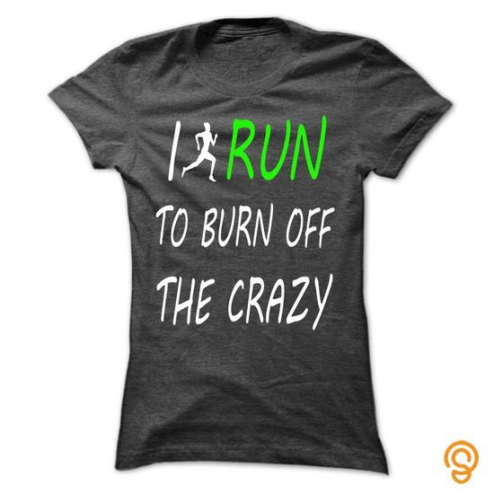 sports-wear-i-run-to-burn-off-the-crazy-hot-tee-shirts-screen-printing