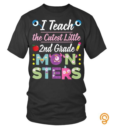 Teacher Shirts   I Teach The Cutest Little 2Nd Grade Monsters Teacher Shirt