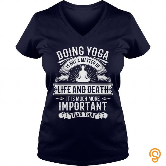 printed-doing-yoga-is-not-a-matter-of-life-and-death-it-is-much-more-important-than-that-t-shirt-tee-shirts-clothes