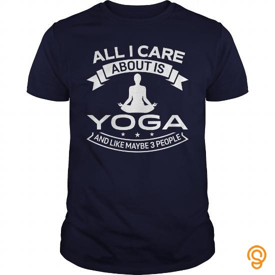 Classic All I Care About Is Yoga And Like Maybe 3 People T Shirts Screen Printing