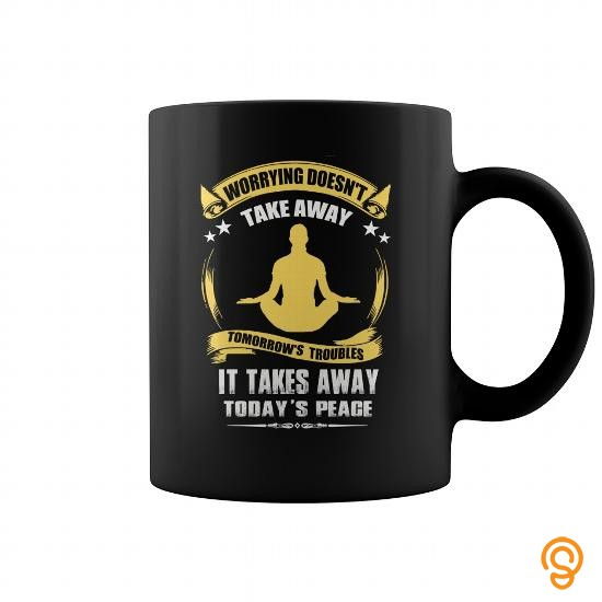 custom-fit-worrying-doesnt-take-away-mug-black-tee-shirts-apparel
