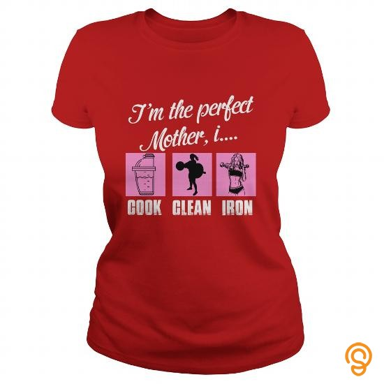 Clothing Im the Perfect Mother Tee Shirts Saying Ideas