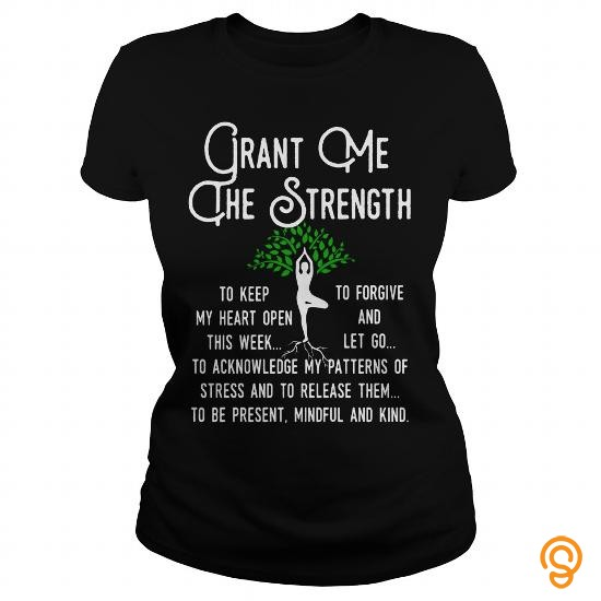 silky-soft-grant-me-the-strength-t-shirts-gift