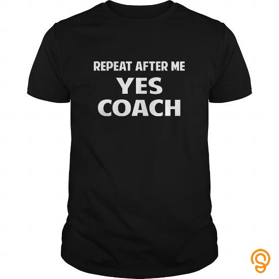 half-priced-funny-repeat-t-shirt-repeat-after-me-yes-coach-gift-apparel-t-shirts-screen-printing