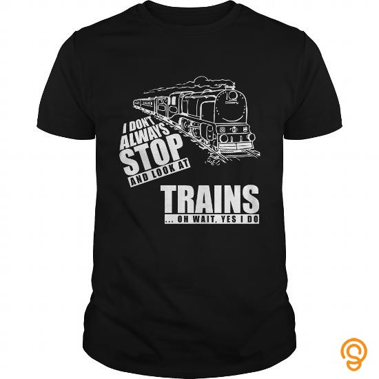 durable-train-t-shirt-i-dont-always-stop-look-at-trains-gift-tee-tee-shirts-review