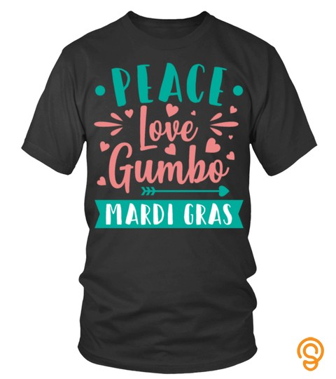 Peace Love Gumbo Mardi Gras
