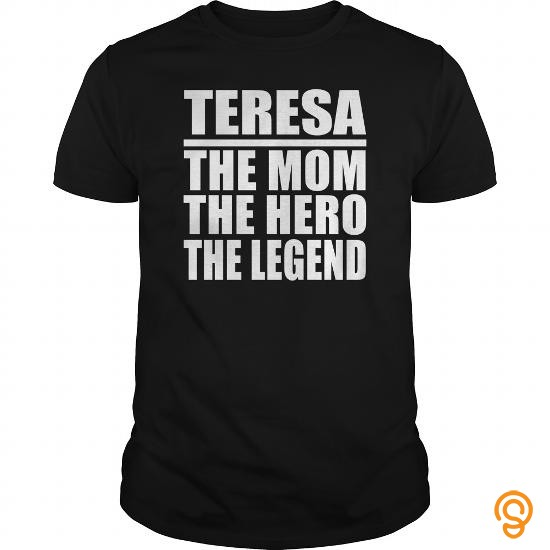 custom-fit-teresa-the-mom-the-hero-the-legend-tee-shirts-graphic