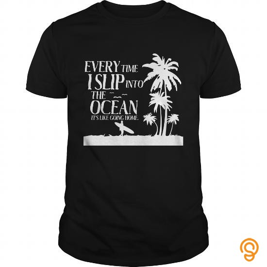 design-funny-t-shirt-slip-into-the-ocean-like-going-home-apparel-tee-shirts-buy-now