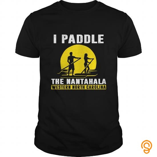 professional-paddle-t-shirt-i-paddle-the-nantahala-gift-for-paddle-player-tee-shirts-quotes