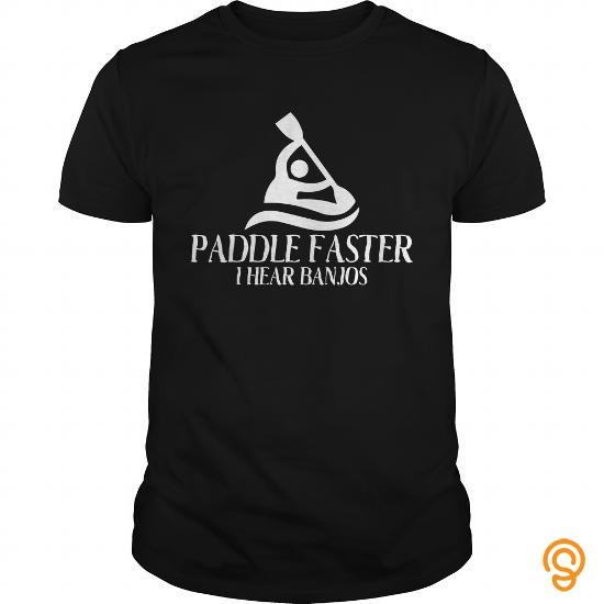 popular-paddle-t-shirt-paddle-faster-i-hear-banjos-funny-paddle-gift-t-shirts-saying-ideas