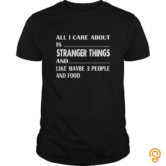 essential-funny-t-shirt-all-i-care-about-is-stranger-things-gift-tee-t-shirts-sayings-women