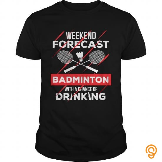protective-weekend-forecast-badminton-with-a-chance-of-drinking-tee-shirts-wholesale