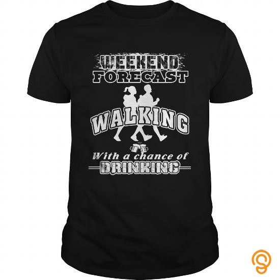Designer  Walking T Shirt Weekend Forecast With A Change Of Drinking T Shirts Printing