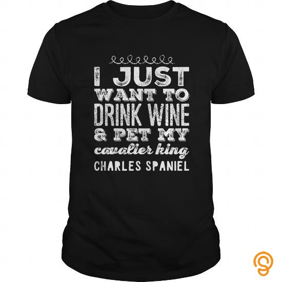 colorful-i-just-want-to-drink-wine-ampamp-pet-my-cavalier-king-charles-spaniel-t-shirt-tee-shirts-for-sale