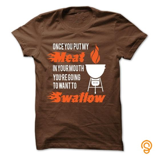 Cushioned Once You Put My Meat In Your Mouth Youre Going To Want To Swallow T Shirts Apparel