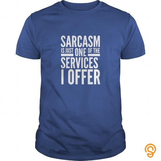 Practical NH0003 Sarcasm is just one of the services I offer by Nichetees T Shirts For Sale