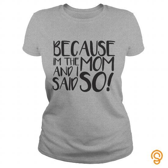 Favorite Because I'm the Mom Tee Shirts Sayings Women