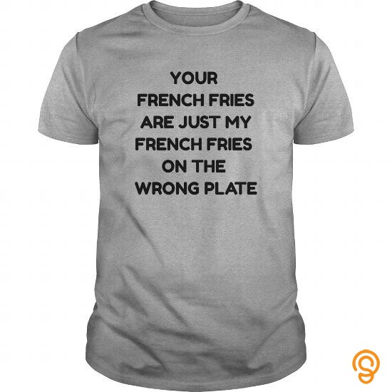 funny-your-french-fries-are-my-french-fries-tee-shirts-apparel