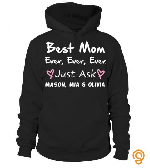 Best Mom Ever Ever Ever!
