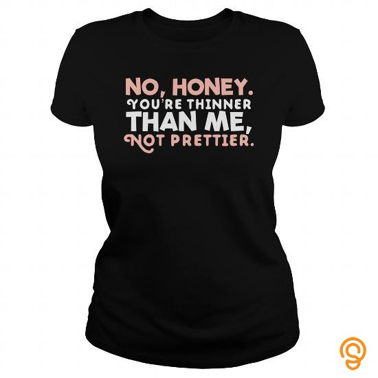 Premium Thinner Not Prettier T Shirts For Sale