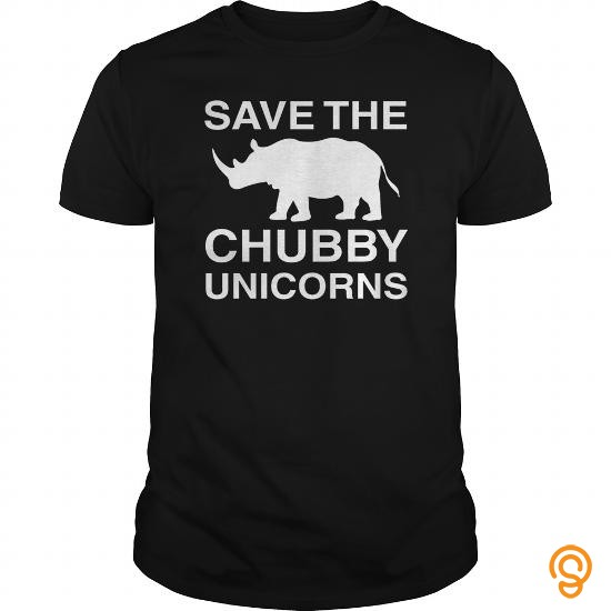 Designer Save the Chubby Unicorns T Shirt Funny  Tee Shirts Saying Ideas
