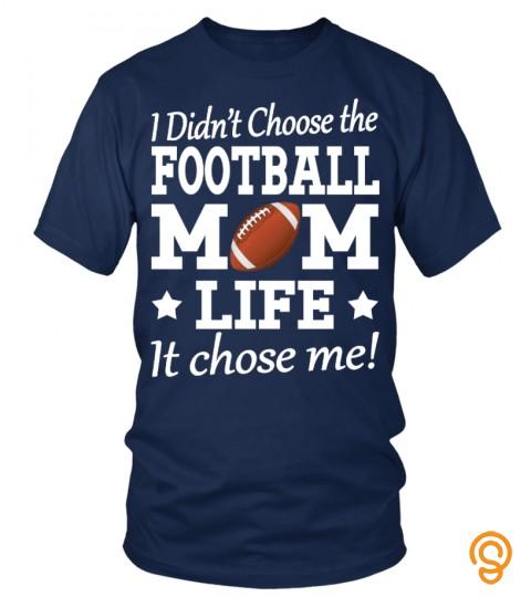 FOOTBALL MOM LIFE * IT CHOSE ME !