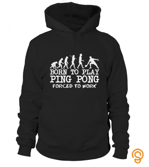 Born To Play Ping Pong