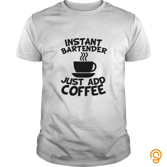 Intricate Instant Bartender Just Add Coffee Tee Shirts Screen Printing