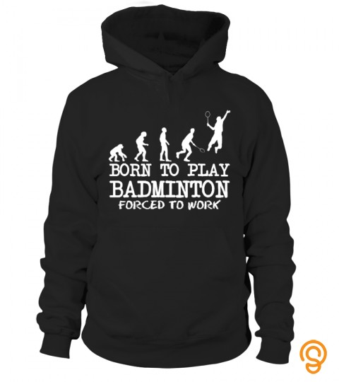 Born To Play Badminton
