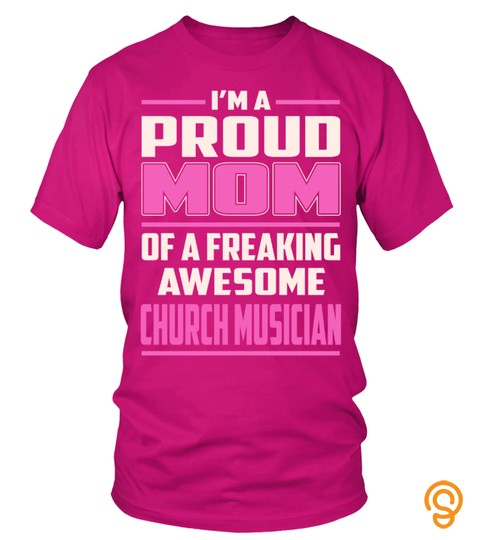 Church Musician   Proud Mom