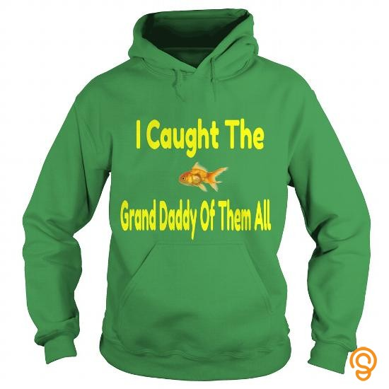 Finely Detailed I caught the Grand Daddy of them all Tee Shirts Target