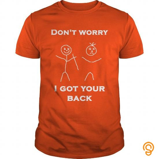 Design Don't Worry I Got Your Back Tee Shirts For Adults