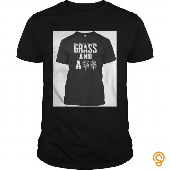 Clothing Grass and A$$ T Shirts Ideas