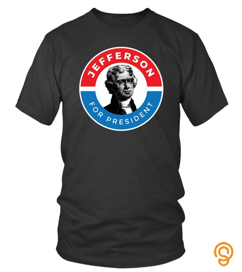 Thomas Jefferson Sweatshirt Potus Political Campaign
