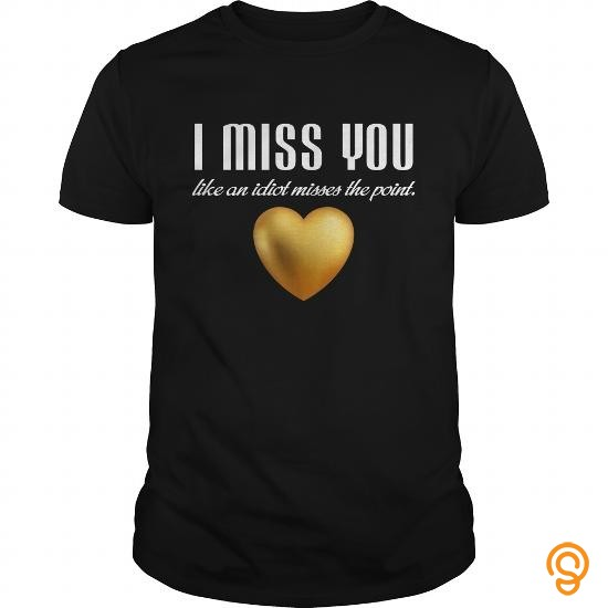 festival-funny-sarcastic-t-shirt-i-miss-you-like-an-idiot-gift-apprel-t-shirts-clothes