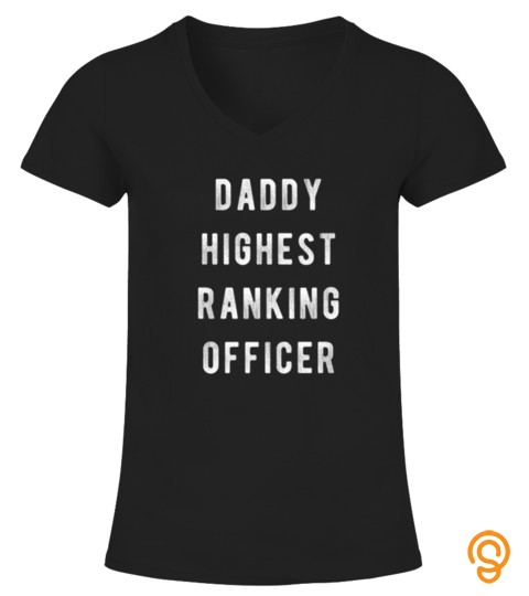 Daddy Highest Ranking Officer Funny Christmas New Year Tee