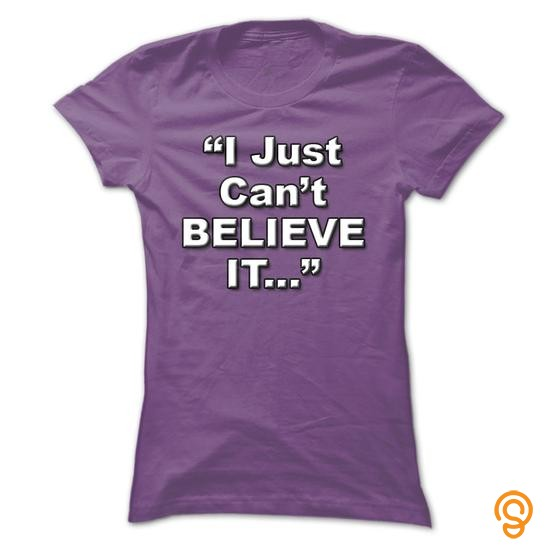 exciting-i-just-cant-believe-it-t-shirts-material