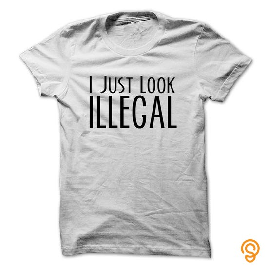 high-performance-i-just-look-illegal-funny-swag-humor-t-shirts-t-shirts-buy-now