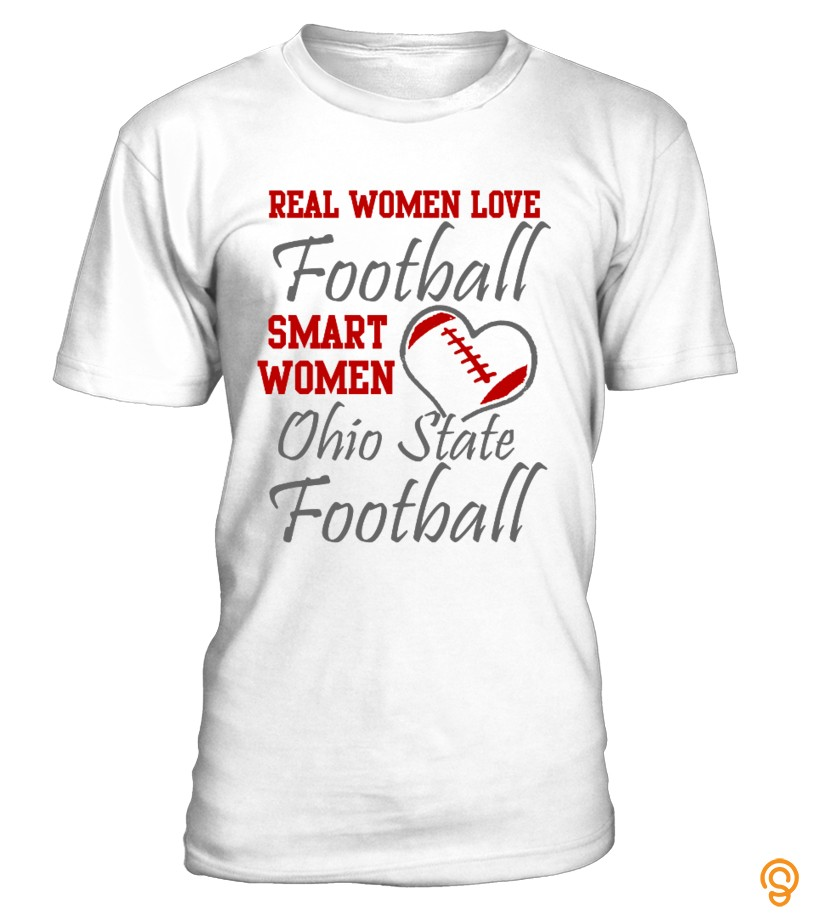 Drapey Real Women Love Ohio State Tee Shirts Quotes