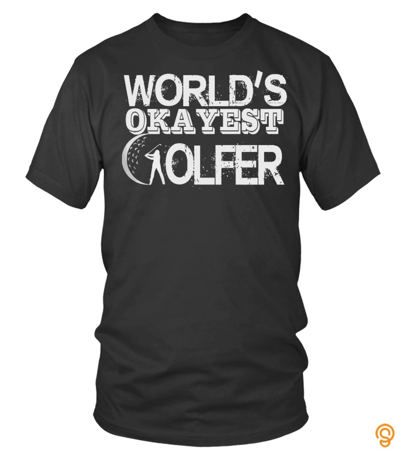 Relaxed World's Okayest Golfer T Shirt T Shirts Target