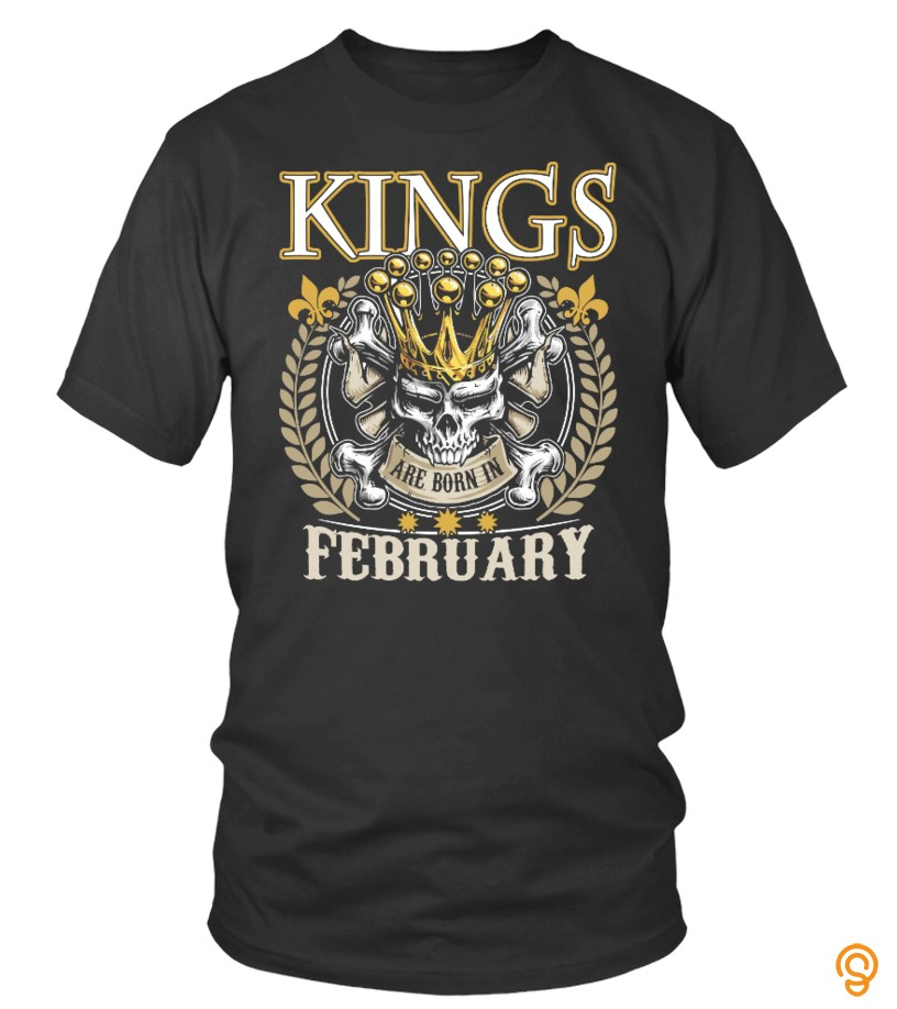Kings Are Born In February T Shirt