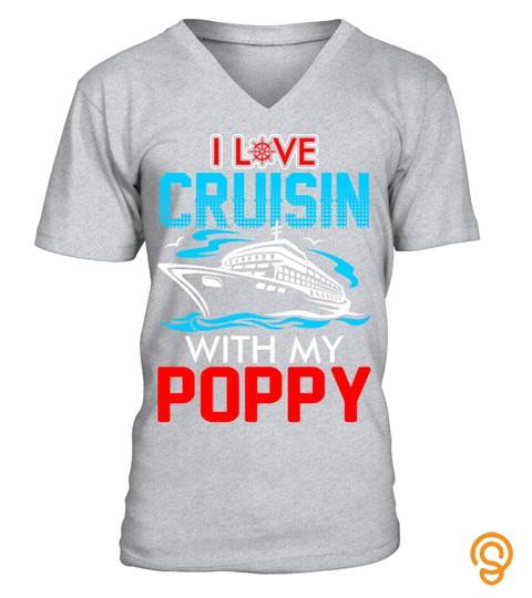 I Love Cruisin With My Poppy T Shirt