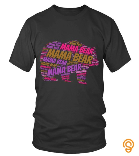 Mama Bear Many Words In Shape Bear Body Colorful Lover Mama Mom Mother Family Best Selling T Shirt