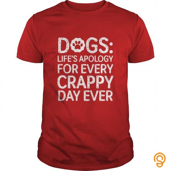 perfect-fit-dogs-t-shirts-dogs-lifes-apology-for-every-crappy-day-ever-t-shirts-buy-online
