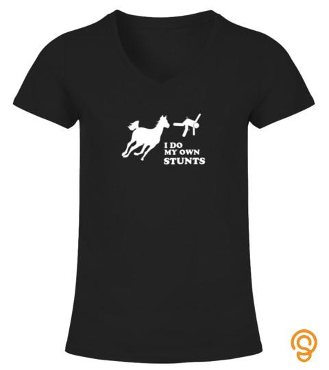 Horse Girl Shirt I Do My Own Stunts Tshirt   Hoodie   Mug (Full Size And Color)