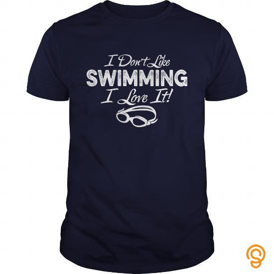fashion-i-dont-like-swimming-i-love-it-tshirt-t-shirts-for-sale