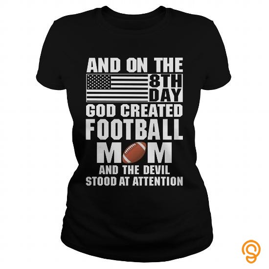 masculine-and-on-the-8th-day-god-created-football-mom-and-the-evil-stood-at-attention-tee-shirts-gift