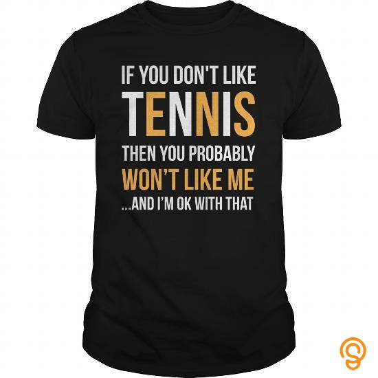 glamorous-if-you-dont-like-tennis-tee-shirts-printing