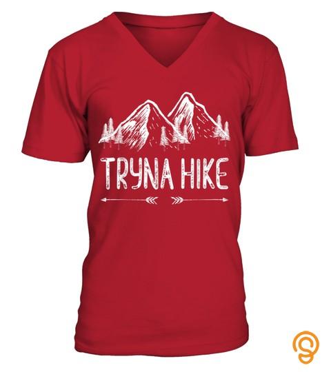 Tryna Hike T Shirt Outdoor Mountain Hiking Men Nature Hiker